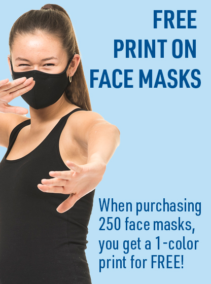 When purchasing  250 face masks, you get a 1-color print for FREE!